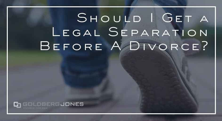 which first, legal separation or divorce?