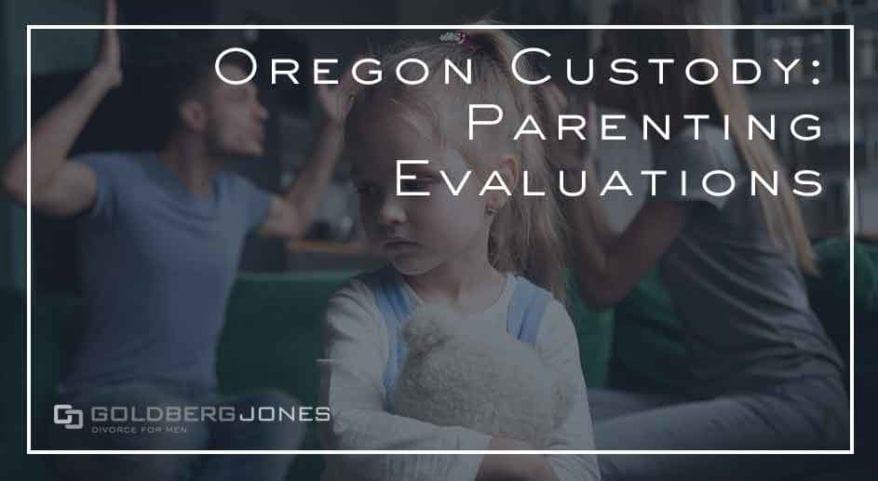 Oregon Custody: Parenting Evaluations