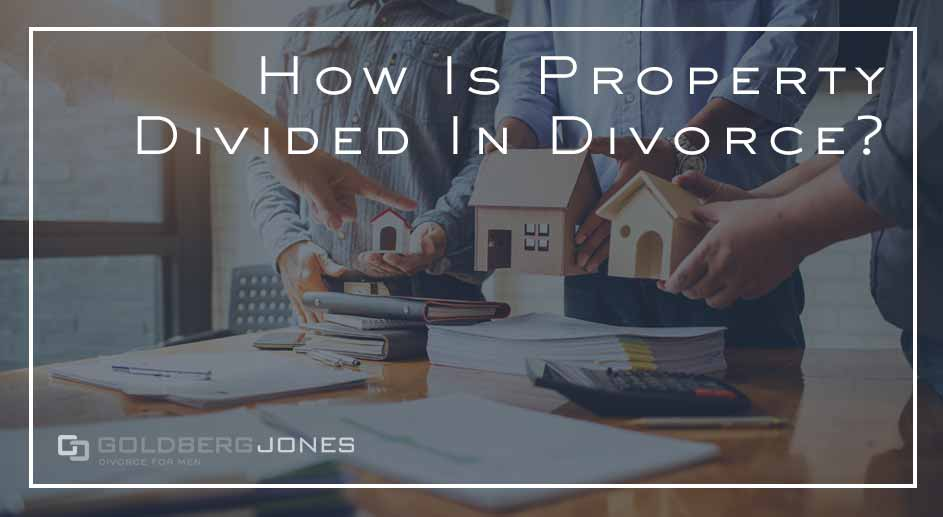 How Is Property Divided In Divorce?