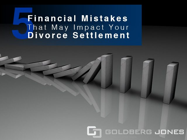 Goldberg jones divorce for men blog oregon edition 5 financial mistakes that may impact your divorce settlement solutioingenieria Image collections