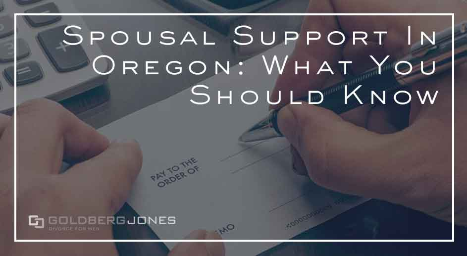 UPDATED: Spousal Support In Oregon: What You Should Know