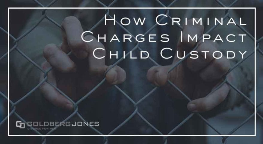 How Criminal Charges Impact Child Custody