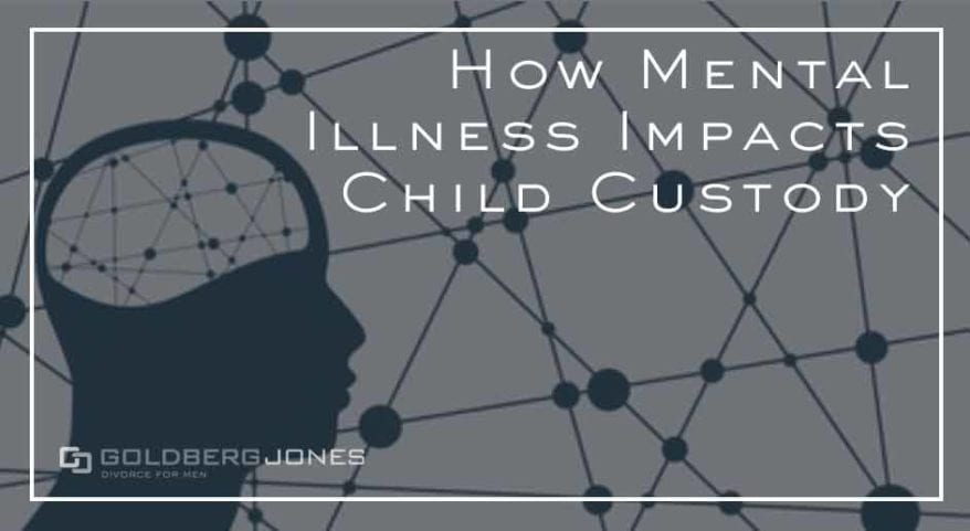 How Mental Illness Impacts Child Custody | Goldberg Jones | PDX