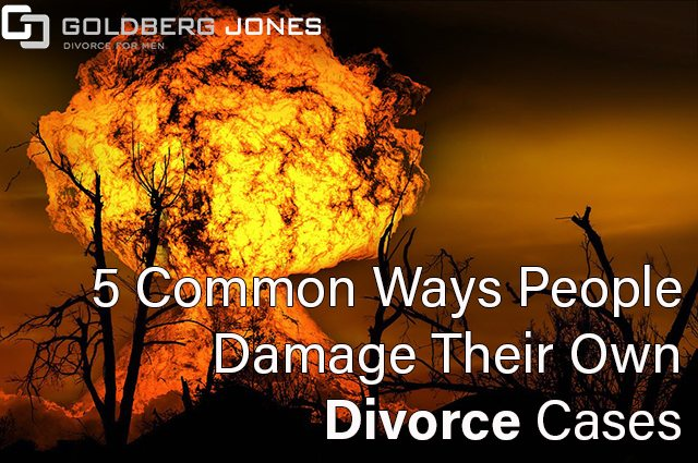 damage their own divorce cases