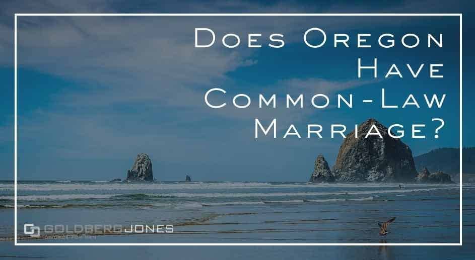 does common law marriage still exist in Oregon