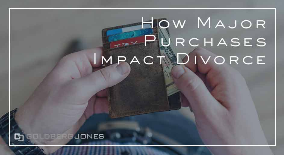 large purchases in divorce