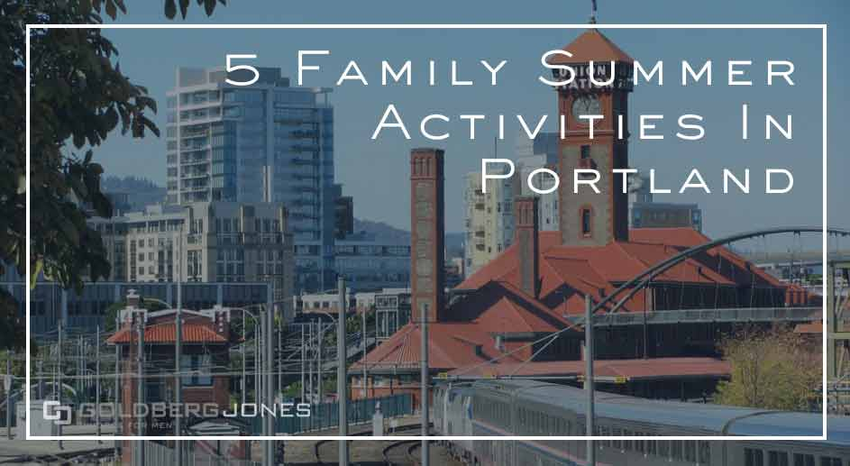 things to do in portland before back to school
