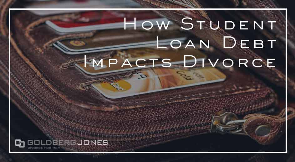 can student loans affect your divorce