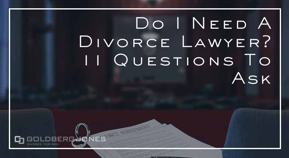when you need a divorce lawyer
