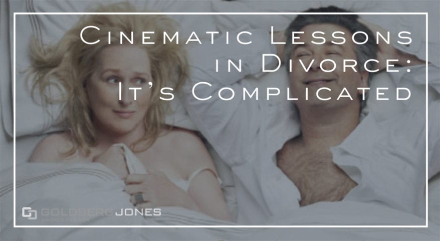 cinematic lessons divorce its complicated